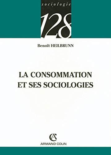 9782200340391: La consommation et ses sociologies