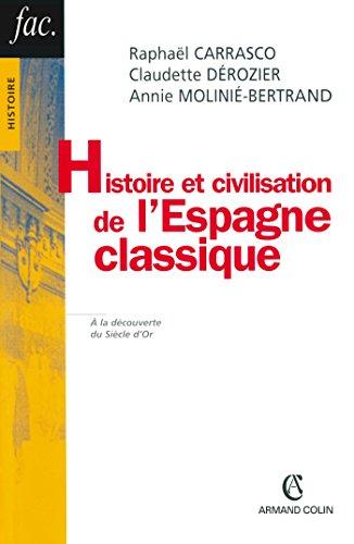 9782200340643: Histoire et civilisation de l'Espagne classique: 1492-1808 (Hors collection)