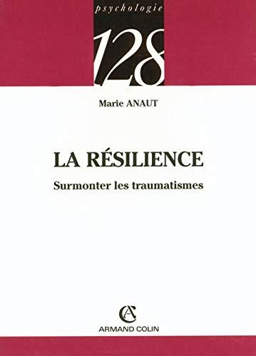 9782200341497: La résilience : Surmonter les traumatismes