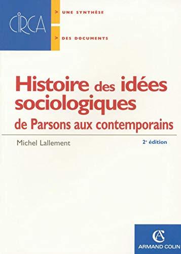 9782200341596: Histoire des idées sociologiques : De Parsons aux contemporains