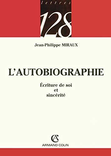 9782200341978: L'autobiographie : Ecriture de soi et sincérité