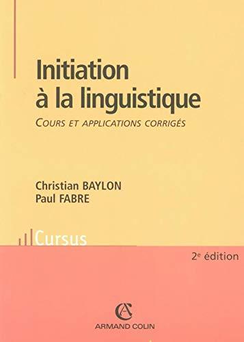 9782200343200: Initiation à la linguistique : Cours et applications corrigés