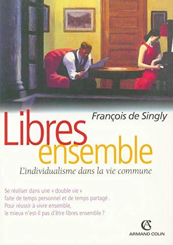 9782200343316: Libres ensemble : L'individualisme dans la vie commune