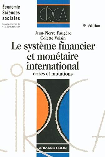 9782200343422: Le syst�me financier et mon�taire international : Crises et mutations