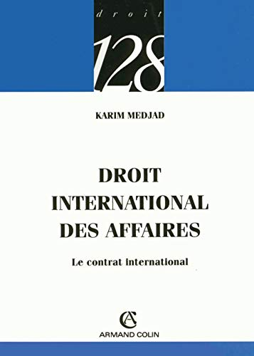 9782200343682: Droit international des affaires : Le contrat international