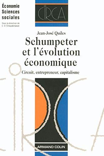 9782200343712: Schumpeter et l'évolution économique : Circuit, entrepreneur, capitalisme
