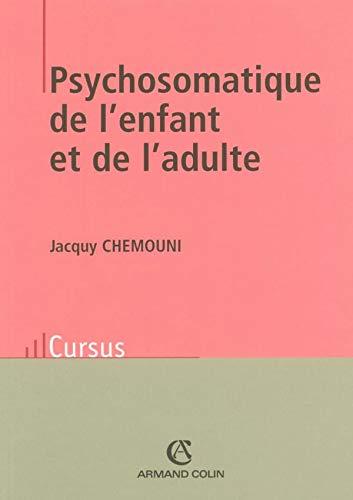 9782200344320: Psychosomatique de l'enfant et de l'adulte: Théories et clinique