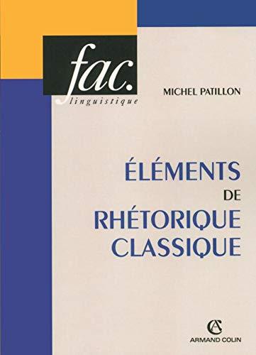 9782200344504: Eléments de rhétorique classique