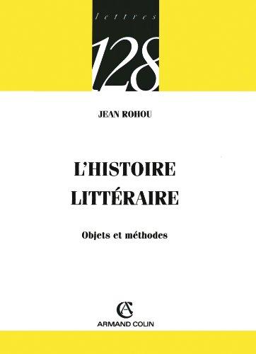 9782200344566: L'histoire littéraire - Objets et méthodes