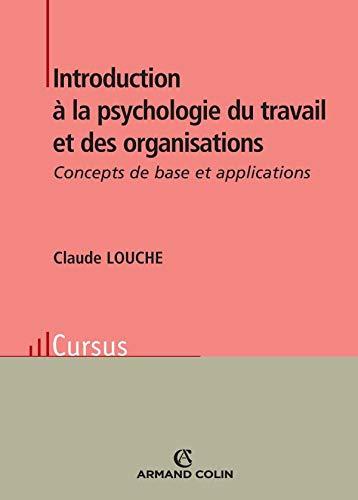 9782200345938: Introduction à la psychologie du travail et des organisations : Concepts de base et applications