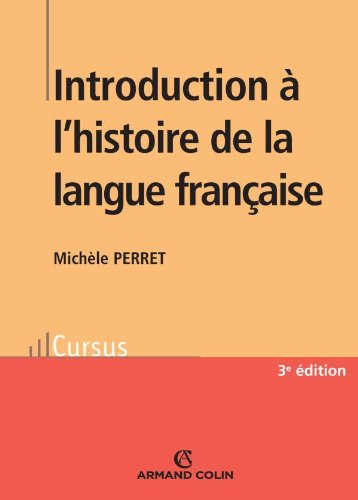 Introduction a L'histoire De La Langue Francaise (French Edition): Michele Perret