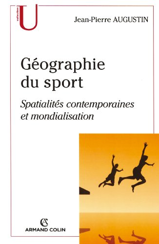 9782200346737: Géographie du sport : Spatialités contemporaines et mondialisation