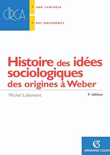 9782200346850: Histoire des idées sociologiques : Des origines à Weber