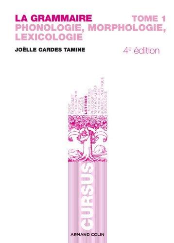 9782200347048: La grammaire T1 - 4e éd. - Phonologie, Morphologie, Lexicologie