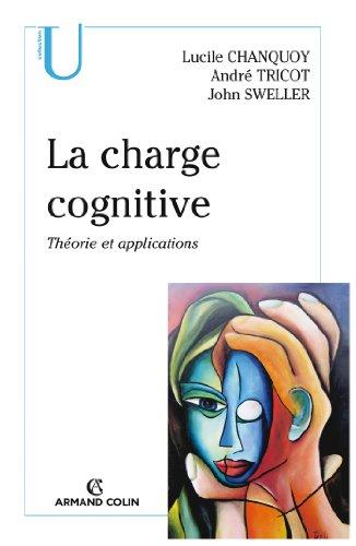 La charge cognitive: Théorie et applications: Lucile Chanquoy; André