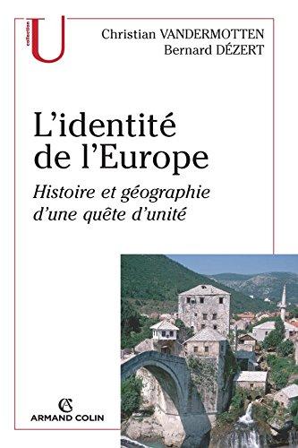 9782200347482: L'identité de l'Europe : Histoire et géographie d'une quête d'unité