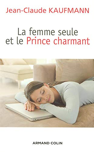 9782200347666: La femme seule et le Prince charmant