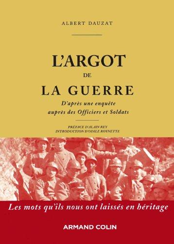 L'argot de la guerre: D'après une enquête: Albert Dauzat