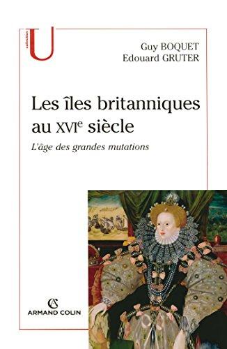 9782200350093: Les îles britanniques au XVIe siècle: L'âge des grandes mutations
