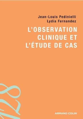 L'OBSERVATION CLINIQUE ET L'ETUDE DE CAS: PEDINIELLI, JEAN-LOUIS ; FERNANDEZ, LYDIA