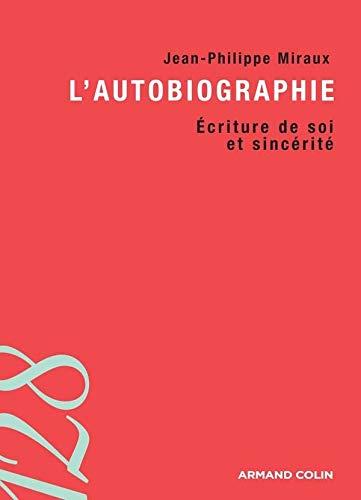 9782200352295: L'autobiographie : Ecriture de soi et sincérité