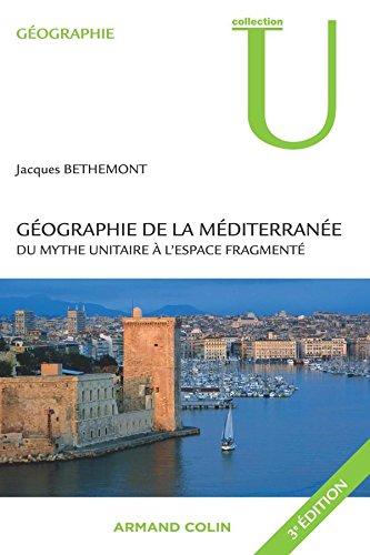 9782200354169: Géographie de la Méditerranée : Du mythe unitaire à l'espace fragmenté
