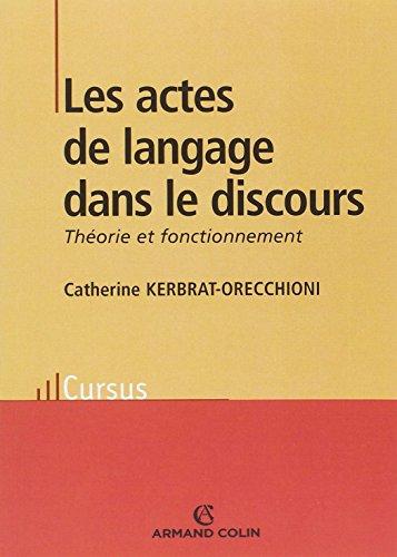 Les actes de langage dans le discours: Kerbrat-Orecchioni, Catherine
