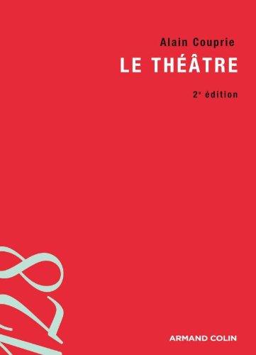 9782200354466: Le théâtre : Texte Dramaturgie Histoire
