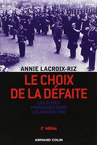9782200354916: Le choix de la défaite : Les élites françaises dans les années 1930