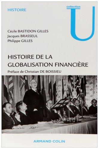 9782200355388: Histoire de la globalisation financière : Essor, crises et perspectives des marchés financiers internationaux