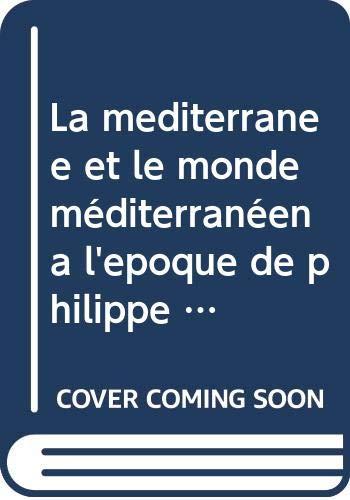9782200371449: La mediterranee et le monde méditerranéen a l'epoque de philippe II 2.t