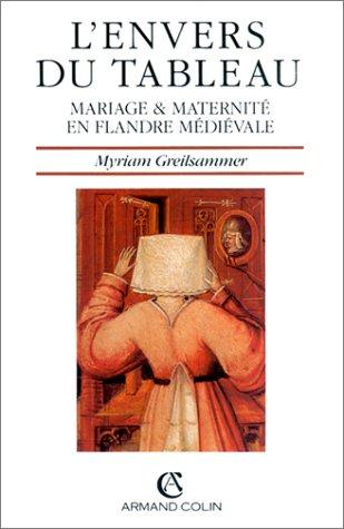 9782200371784: L'envers du tableau : Mariage et maternité en Flandre médiévale (Armand Colin)