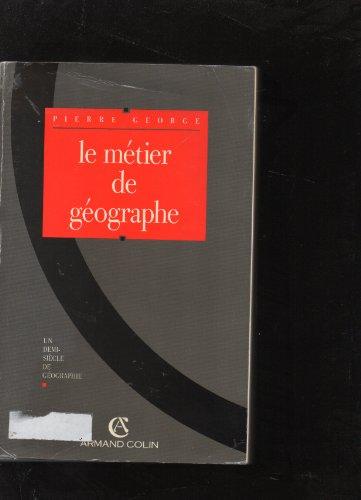 9782200372200: Le métier de géographe : un demi-siècle de géographie