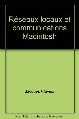 Réseaux locaux et communications Macintosh: Jacques Claviez