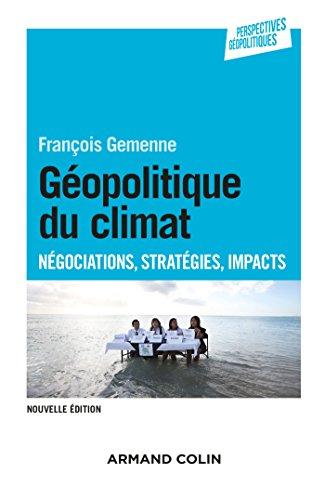 9782200602345: Géopolitique du climat - 2e éd. - Négocations, stratégies, impacts