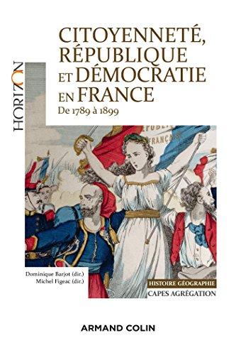9782200602796: Citoyenneté, république et démocratie en France 1789 à 1899. Capes Agreg Histoire Géographie: Capes Agrégation Histoire Géographie