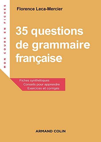 35 questions de grammaire française - 2e éd. - Exercices et corrigés: Florence...
