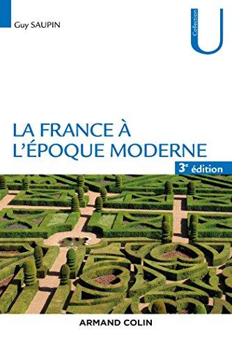La France à l'époque moderne - 3e: Guy Saupin