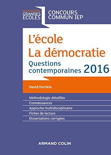 9782200611514: L'école. La démocratie - Questions contemporaines 2016 - Concours commun IEP