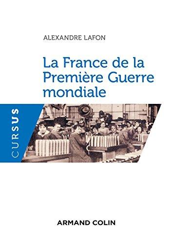 9782200613099: La France de la Première Guerre mondiale
