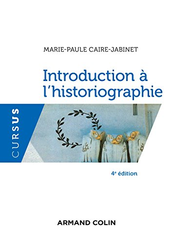 9782200613235: Introduction à l'historiographie - 4e éd.