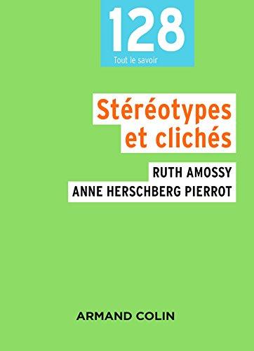 Stéréotypes et clichés - 3e éd.: Ruth Amossy; Anne