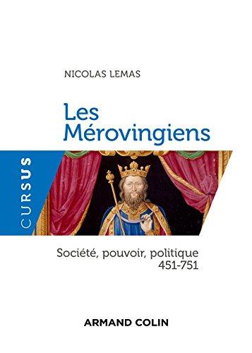 9782200614164: Les Mérovingiens - Société, pouvoir, politique