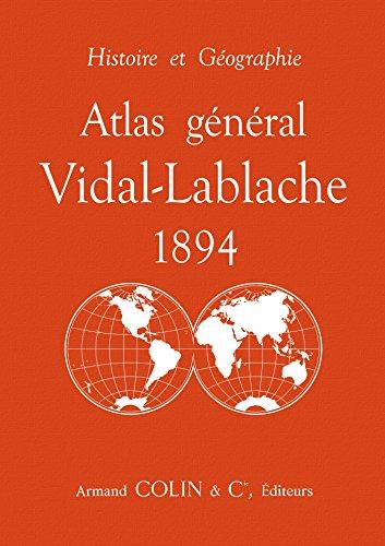Atlas général Vidal-Lablache 1894 - Histoire et: Paul Vidal-Lablache