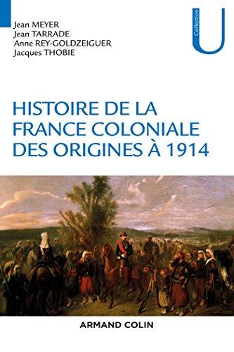 9782200617042: Histoire de la France coloniale - Des origines à 1914: Des origines à 1914
