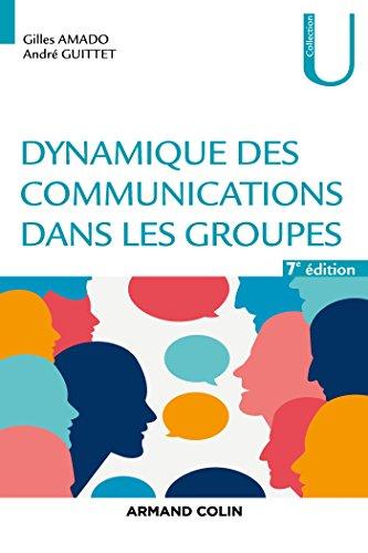 9782200619473: Dynamique des communications dans les groupes - 7e éd.