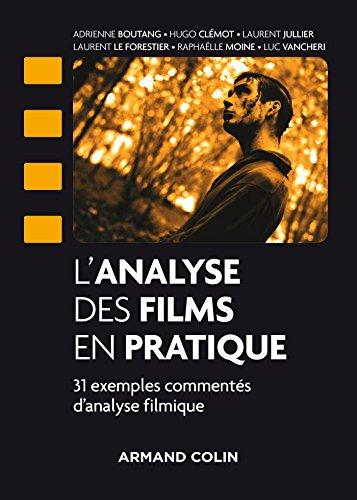 9782200620394: L'analyse des films en pratique - 31 exemples commentés d'analyse filmique: 31 exemples commentés d'analyse filmique