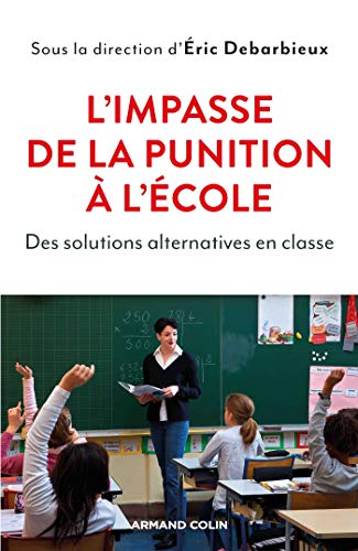 9782200622145: L'impasse de la punition à l'école - Des solutions alternatives en classe: Des solutions alternatives en classe