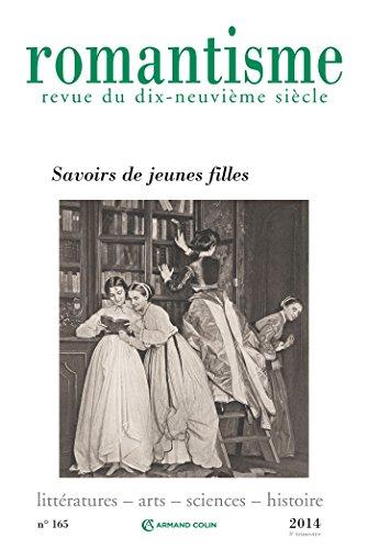 9782200929084: Romantisme N 165 (3/2014) Savoirs de Jeunes Filles