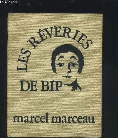 Les Rêveries de Bip [Jan 01, 1978]: Marceau, Marcel